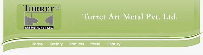 Turret Art Metal Pvt. Ltd.
